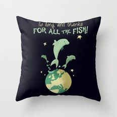 So long, and thanks for all the fish! Throw Pillow