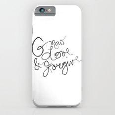 Grow, Love & Forgive iPhone 6s Slim Case