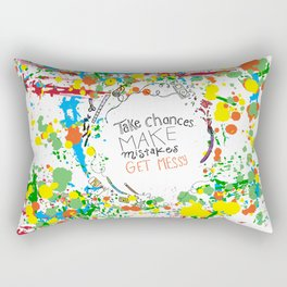Miss Frizzles mantra ...take chances make mistakes get messy Rectangular Pillow