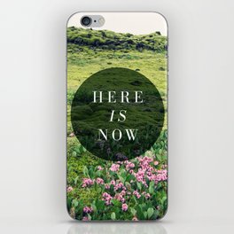 Here Is Now iPhone Skin