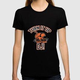 Turn it up DJ! T-shirt
