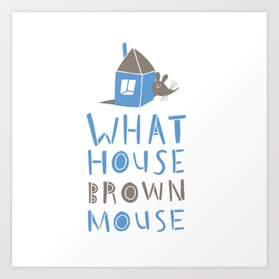 What House Brown Mouse Art Print