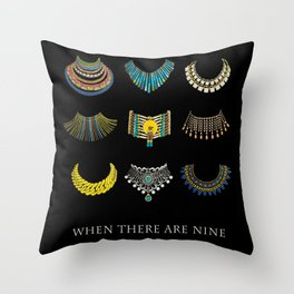 When There Are Nine Throw Pillow