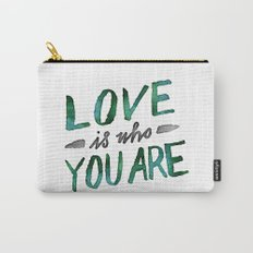 Love is Who You Are (green watercolor) Carry-All Pouch