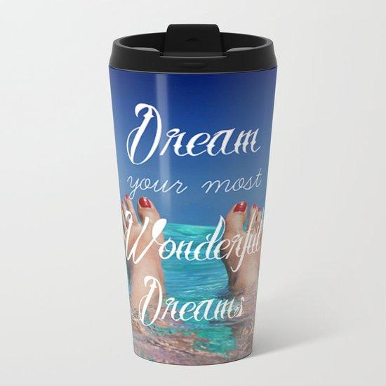 Dream Your Most Wonderful Dreams - Ocean Beach Swim Metal Travel Mug