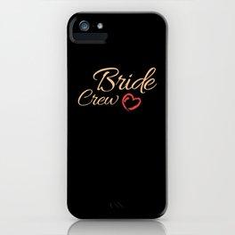 Team Bride Crew Shirts iPhone Case