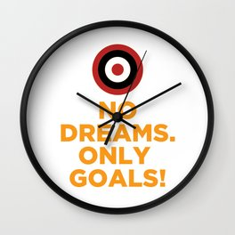No DREAMS.Only GOALS! Wall Clock