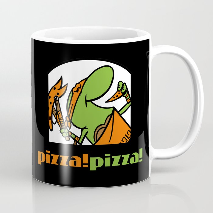 Pizza Pizza! Coffee Mug