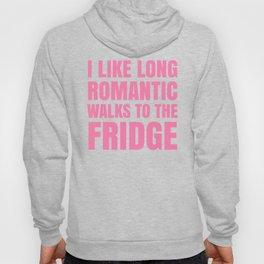 I LIKE LONG ROMANTIC WALKS TO THE FRIDGE (Pink) Hoody