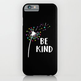 Be Kind - Be Kind! iPhone Case