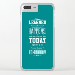 Lab No. 4 I've Learned That No Matter Maya Angelou Inspirational Quote Poster Clear iPhone Case