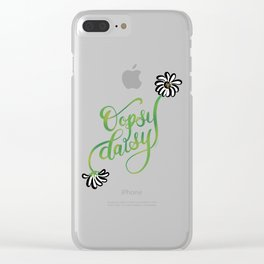 Oopsy Daisy Hand Lettered Illustration Design White Flowers Daisies Clear iPhone Case
