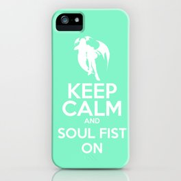 KEEP CALM AND SOUL FIST ON iPhone Case