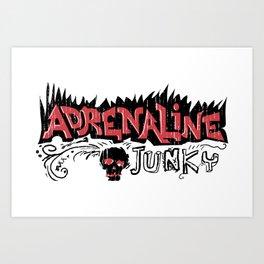 Adrenaline Junky  Art Print