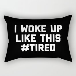 Woke Up Tired Funny Quote Rectangular Pillow
