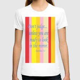 Don't Judge! T-shirt
