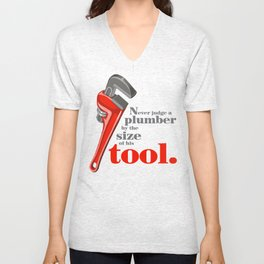 Never Judge A Plumber Unisex V-Neck