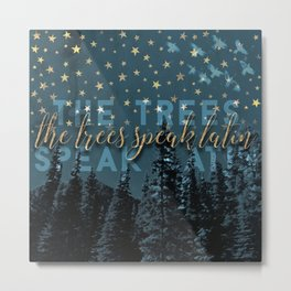 The trees speak latin Metal Print
