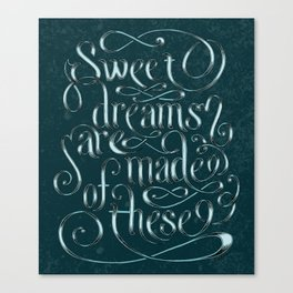 Sweet Dreams Are Made Of These Canvas Print