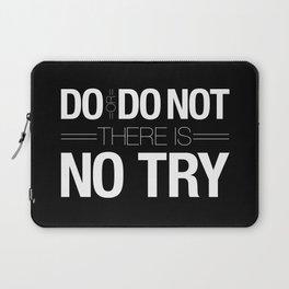 Do or Do Not Laptop Sleeve