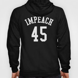 IMPEACH 45 (Black & White) Hoody