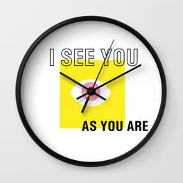I see you as you are Wall Clock