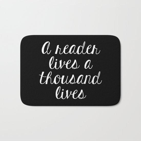 A Reader Lives a Thousand Lives - Inverted Bath Mat