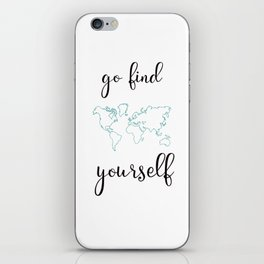 Go find yourself iPhone Skin
