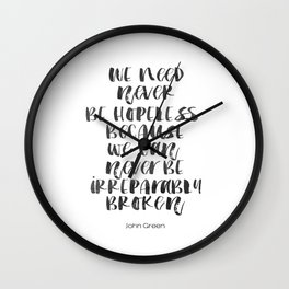 John Green Quote - We Need Never Be Hopeless - Looking For Alaska Quote - Dictionary Page Art - Typo Wall Clock