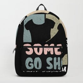 Some Girls Go Shopping | Girl Gift Idea Backpack