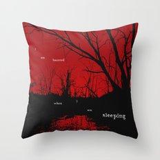 I am haunted when I am sleeping Throw Pillow