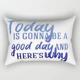 Today's gonna be a good day Rectangular Pillow