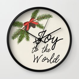 Joy to the World, Christmas/Holiday with Pine Branches, Pine Cones and Berries Wall Clock