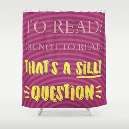 Silly question Shower Curtain