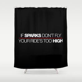 If sparks don't fly, your ride's too high v2 HQvector Shower Curtain