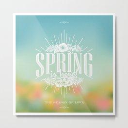 Spring is here Metal Print