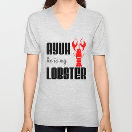Ayuh, He is My Lobster Unisex V-Neck