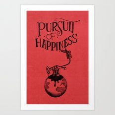 Pursuit Of Happiness Art Print