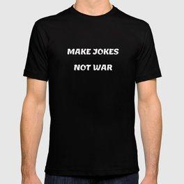 Make Jokes Not War T-shirt