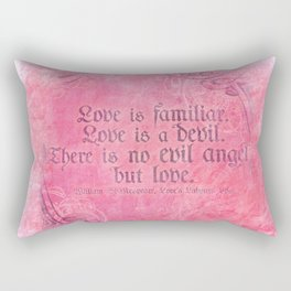 Love is a Devil - Shakespeare Love Quote Art Rectangular Pillow