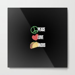 Peace Love Tacos Funny Sarcastic Distressed Metal Print