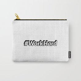 #WorkHard hash tag Carry-All Pouch