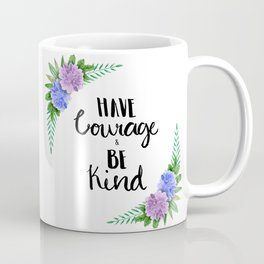 #KinaTurns24: Have Courage & Be Kind Coffee Mug