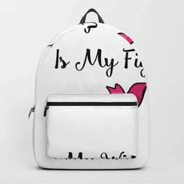 My Wife's Fight Is My Fight Breast Cancer Pink Ribbon Backpack