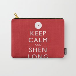 Keep Calm and Shen Long Carry-All Pouch