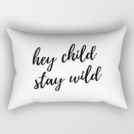 hey child stay wild Rectangular Pillow
