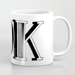 ok Coffee Mug