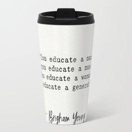 Brigham Young quote Travel Mug