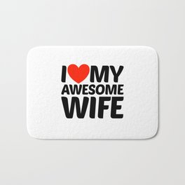 I HEART LOVE MY AWESOME WIFE Bath Mat