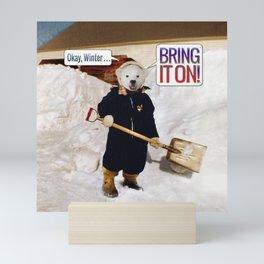 Okay, Winter . . . Bring it on! Mini Art Print